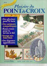 PLAISIRS DU POINT DE CROIX N°21 GLYCINE / ANIMAUX / VOYAGE ETATS UNIS / LEGUMES