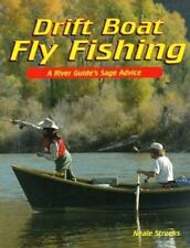 Drift Boat Fly Fishing: A River Guide's Sage Advice