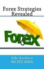 Forex Ser.: Forex Strategies Revealed by Ade Asefeso MCIPS MBA (2014, Paperback)