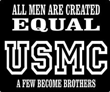 All Men Are Created Equal USMC Brothers Vinyl Decal Sticker Car Truck Window