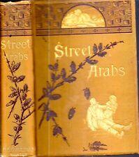 1884 STREET ARABS GUTTERSNIPES HOMELESS CHILDREN ILLUSTRATED 1ST EDITION GIFT
