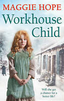 Workhouse Child by Hope, Maggie Book