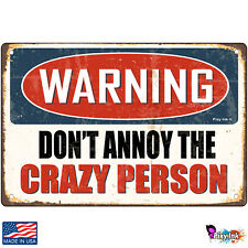 Warning- Dont Annoy The Crazy Person Decorative Signs & Plaques