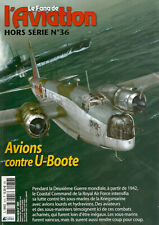 FANA DE L AVIATION HS N°36 - AVIONS CONTRE U-BOOTE