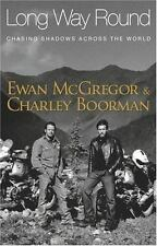 Long Way Round Chasing Shadows Across World Charley Boorman EWAN MCGREGOR HC