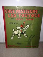 CECIL ALDIN - FRENEUSE/ CHEZ MESSIEURS LES TOUTOUS . HACHETTE (1925/35)
