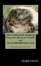 The Celebrated Jumping Frog of Calaveras County and the 1,000,000 Bank Note...