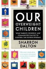 California Studies in Food and Culture: Our Overweight Children : What Parents,