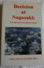 Decision at Nagasaki Fred J Olivi Signed Inscribed 1999 Illustrated 31-4D