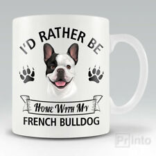 I'D RATHER BE HOME WITH MY FRENCH BULLDOG Funny mug, novelty cup dog lover gift