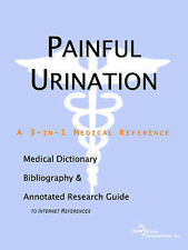 Painful Urination - A Medical Dictionary, Bibliography, and Annotated Research G