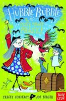 Hubble Bubble: The Pesky Pirate Prank by Berger, Joe, Corderoy, Tracey, NEW Book