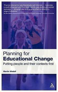 Planning for Educational Change: Putting People and Their Contexts First, Wedell