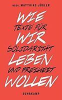 Wie wir leben wollen: Texte für Solidarität und Freiheit...   Buch   Zustand gut