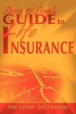 NEW Short and Simple Guide to Life Insurance by Alan Lavine
