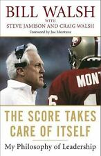 Bill Walsh - The Score Takes Care of Itself : My Philosophy of Leadership