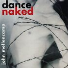 JOHN MELLENCAMP : DANCE NAKED / CD