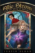 Bringer of Light: Allie Strom and the Ring of Solomon by Justin Sloan (2015,...