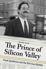 The Prince of Silicon Valley: Frank Quattrone and the Dot-Com Bubble, Smith, Ran