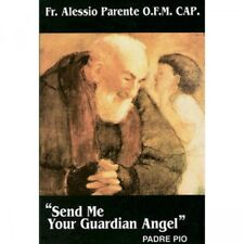SEND ME YOUR GUARDIAN ANGEL--Padre Pio