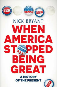 NEW When America Stopped Being Great By Nick Bryant Paperback Free Shipping