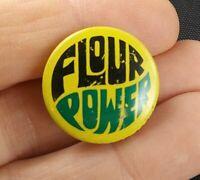 Vintage FLOUR POWER USA pin pinback button *QQ5