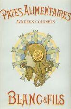 """""""PATES ALIMENTAIRES AUX DEUX COLOMBES"""" Chromo-litho P. BLEIN entoilé 29x42cm"""