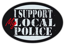 Oval Car Magnet - I Support My Local Police - Law Enforcement - Bumper Sticker