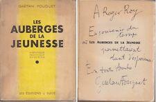 C1 Gaetan FOUQUET Les AUBERGES DE JEUNESSE 1944 Envoi DEDICACE Ajisme SIGNED