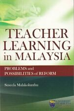 Teacher Learning in Malaysia: Problems and Possibilities of Reform