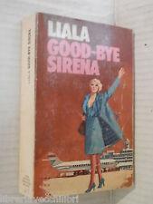 GOOD BYE SIRENA Liala Cino Del Duca Editore 1975 libro romanzo narrativa storia