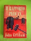 GRISHAM. IL RAPPORTO PELICAN. RILEGATO. CDE 1993