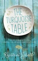 The Turquoise Table - Finding Community and Connection in Your Own Front Yard
