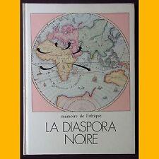 Mémoire de l'Afrique LA DIASPORA NOIRE Ibrahima Baba Kaké J.-Marie Ruffieux 1976