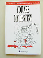 You are my destiny - Lucia P. De Paola - Libro nuovo in offerta!