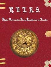 R. U. L. E. S. Regles Universelles Libres Equilibrees et Simples by Pottier...