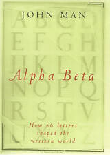 Alpha Beta: How 26 Letters Shaped the Western World, Man, John | Hardcover Book