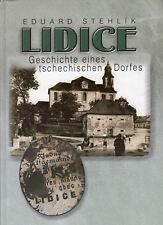 Eduard Stehlik LIDICE Geschichte eines tschechischen Dorfes Mit 880 Abbildungen