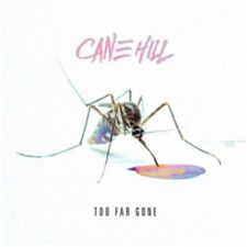 Cane Hill - Too Far Gone - New CD Album