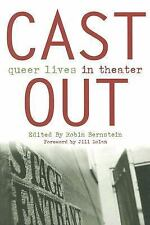Cast Out: Queer Lives in Theater Triangulations: Lesbian/Gay/Queer Theater/Dram