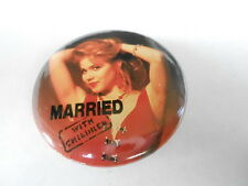 VINTAGE PINBACK BUTTON #75- 103 - MARRIED WITH CHILDREN #7