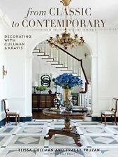 From Classic to Contemporary: Decorating with Cullman & Kravis (Hardback or Case