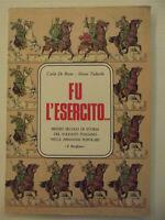 FU L'ESERCITO di DE BIASE CARLO - TEDESCHI MARIO-MEZZO SECOLO DI DI STORIA DEL..