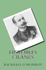 Histoires Cranes by Richard O'Monroy (2015, Paperback, Large Type)