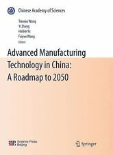 Advanced Manufacturing Technology In China: A Roadmap To 2050 (chinese Academ...