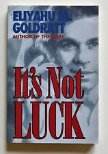 It´s Not Luck - von Eliyahu M. Goldratt - NEU