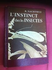L'INSTINCT CHEZ LES INSECTES / R. NACHTWEY