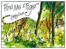 Find Me a Tiger (Picture Puffin), Dodd, Lynley Spiral bound Book