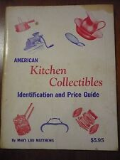 American Kitchen Collectibles Info Price Guide Reference Book Collector Antique