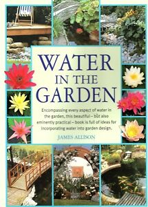 Water in the Garden by James Allison (Paperback, 2003)